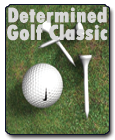 Annual Determined Golf Classic